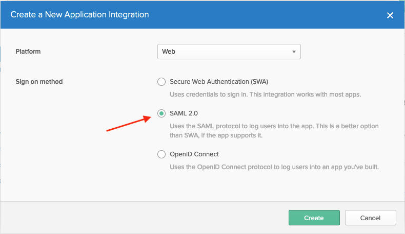 Choose Web as the Platform and Sign on method as SAML 2.0. Afterward, select Create